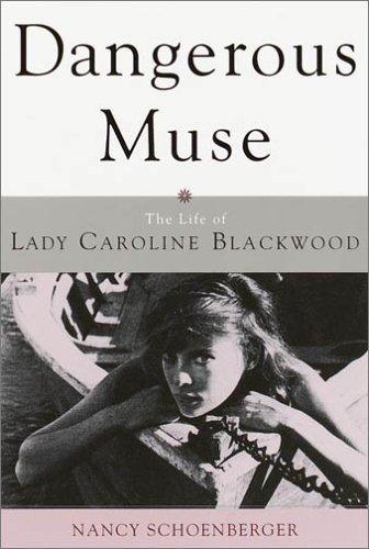 9780385489799: Dangerous Muse: The Life of Lady Caroline Blackwood