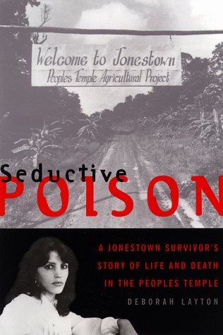 9780385489836: Seductive Poison: A Jonestown Survivor's Story of Life and Death in The Peoples Temple
