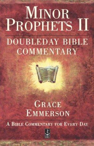 Minor Prophets II: Nahum, Habakkuk, Zephaniah, Haggai, Zechariah, Malachi: Doubleday Bible ...