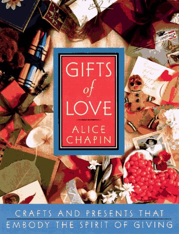 Gifts of Love: Chapin, Alice