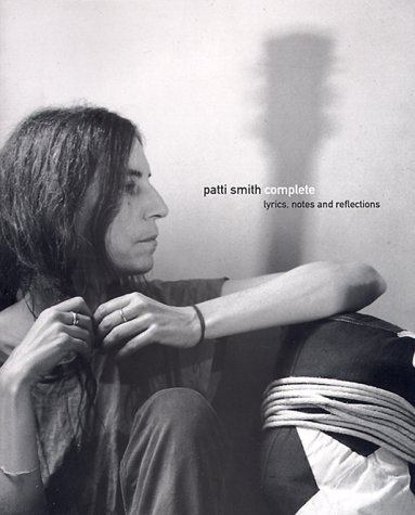 9780385490801: Patti Smith Complete: Lyrics, Reflections, and Notes for the Future