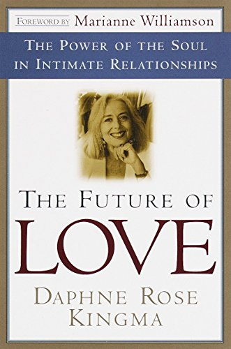 9780385490849: The Future of Love: The Power of the Soul in Intimate Relationships