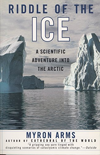 Riddle Of The Ice A Scientific Adventure Into Arctic
