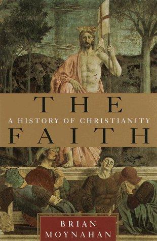 9780385491143: The Faith: A History of Christianity