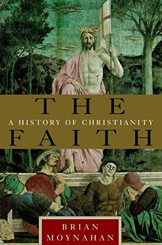 9780385491150: The Faith: A History of Christianity