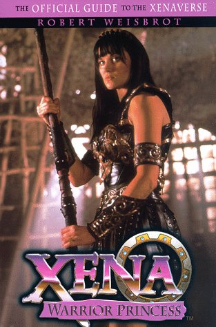 9780385491365: Xena - Warrior Princess: The Official Guide to the Xenaverse