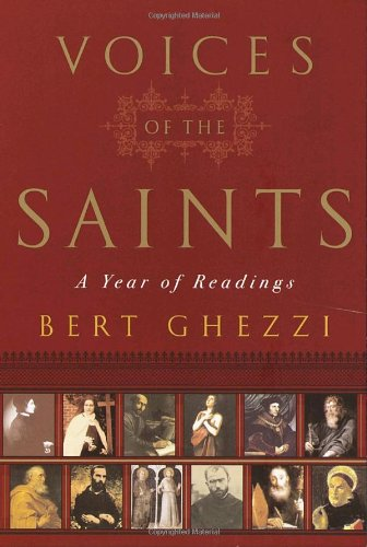 The Voices of the Saints: A Year of Readings (9780385491822) by Bert Ghezzi