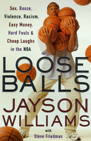 9780385492263: Loose Balls: Easy Money, Hard Fouls, Cheap Laughs and True Love in the NBA