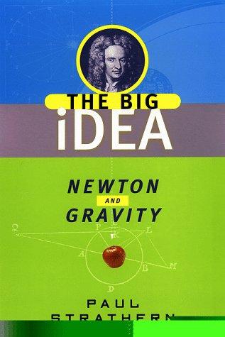 Newton and Gravity: The Big Idea (Big: Strathern, Paul