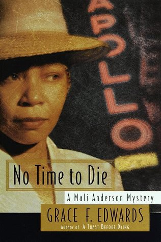No Time to Die: A Mali Anderson Mystery: Edwards, Grace F.