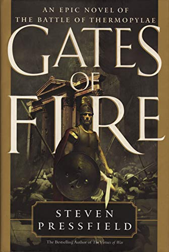 Gates of Fire: An Epic Novel of the Battle of Thermopylae (Hardcover): Steven Pressfield