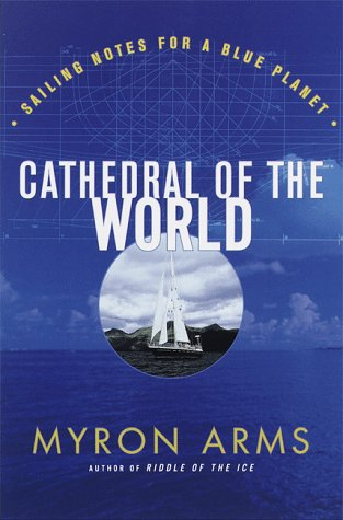 9780385492690: Cathedral of the World: Sailing notes for a blue planet
