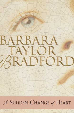 A Sudden Change of Heart: Barbara Taylor Bradford