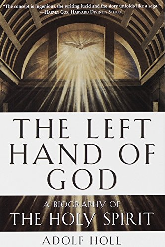 9780385492850: The Left Hand of God: A Biography of the Holy Spirit