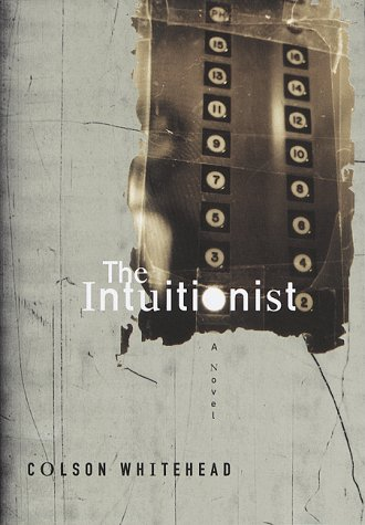 The Intuitionist: Colson Whitehead