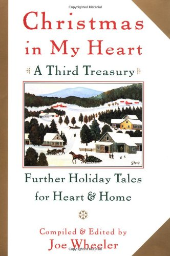 Christmas in My Heart, A Third Treasury: Further Tales of Holiday Joy