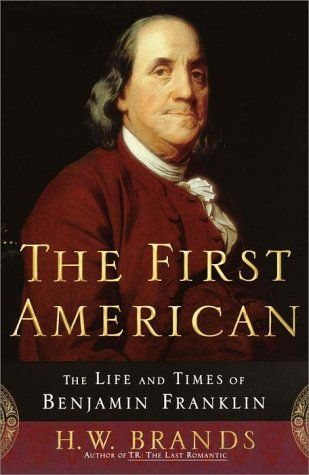 9780385493284: The First American: The Life and Times of Benjamin Franklin