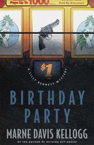 BIRTHDAY PARTY (SIGNED): Kellogg, Marne Davis