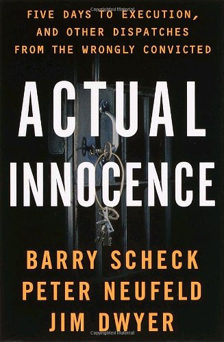 9780385493413: Actual Innocence: Five Days to Execution, and Other Dispatches From the Wrongly Convicted