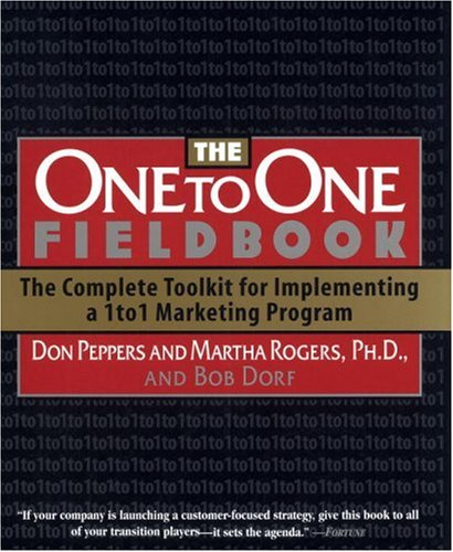 One to One Fieldbook: A Complete Toolkit: Don Peppers, Martha
