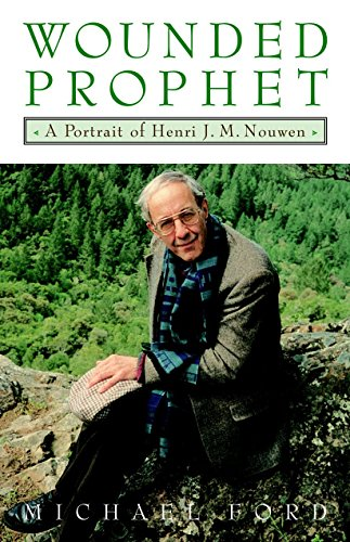 Wounded Prophet: A Portrait of Henri J.M. Nouwen (9780385493734) by Michael Ford
