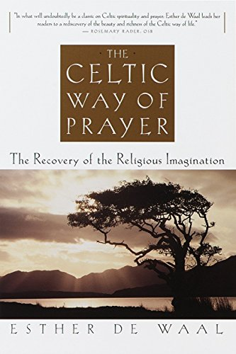 9780385493741: The Celtic Way of Prayer: The Recovery of the Religious Imagination