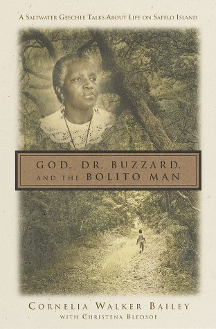 GOD, DR. BUZZARD, AND THE BOLITO MAN; A SALTWATER GEECHEE TALKS ABOUT LIFE ON SAPELO ISLAND. [God...