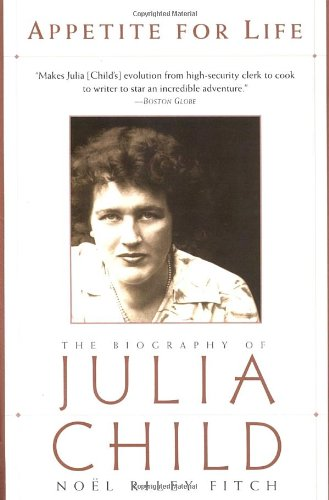 9780385493833: Appetite for Life: The Biography of Julia Child