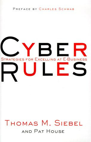 Cyber Rules : Strategies for Excelling at: Thomas M. Siebel,
