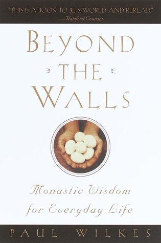 9780385494366: Beyond the Walls: Monastic Wisdom for Everyday Life