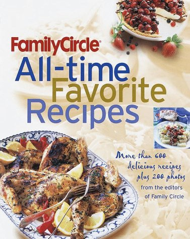 9780385494441: Family Circle All-Time Favorite Recipes: More Than 600 Recipes and 175 Photographs