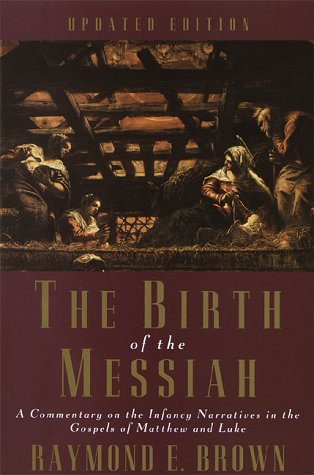 9780385494472: The Birth of the Messiah: A commentary on the infancy narratives in the gospels of Matthew and Luke (Anchor Bible Reference Library)
