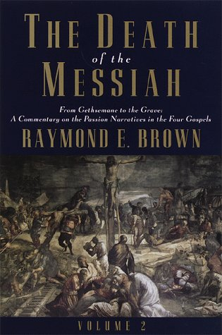 9780385494489: The Death of the Messiah: From Gethsemane to the Grave : A Commentary on the Passion Narratives in the Four Gospels: 001