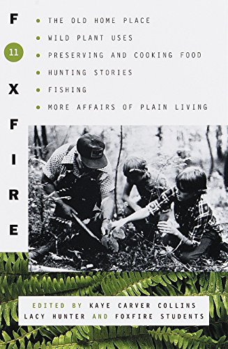 9780385494618: Foxfire 11: The Old Home Place, Wild Plant Uses, Preserving and Cooking Food, Hunting Stories, Fishing, More Affairs of Plain Living (Foxfire (Paperback))