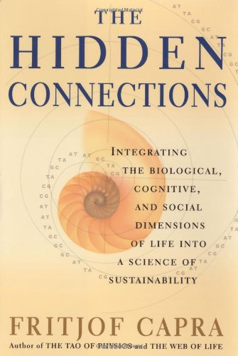 9780385494717: The Hidden Connections: Integrating the Biological, Cognitive, and Social Dimensions of Life Into a Science of Substainability