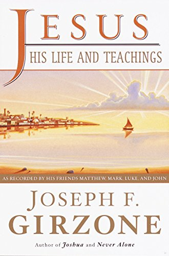 Jesus, His Life and Teachings: As Told to Matthew, Mark, Luke, and John (0385495137) by Joseph F. Girzone