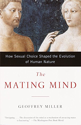 9780385495172: The Mating Mind: How Sexual Choice Shaped the Evolution of Human Nature