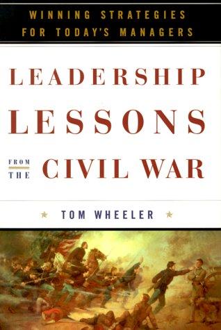 Leadership Lessons from the Civil War: Winning: Wheeler, Tom
