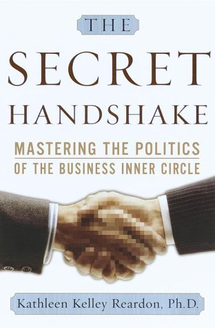 The Secret Handshake : Mastering the Politics: Kathleen K. Reardon