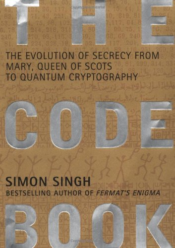 The Code Book The Evolution of Secrecy from Mary, Queen of Scots to Quantum Cryptography: Singh, ...