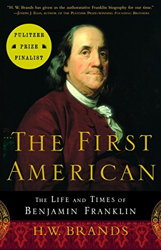 9780385495400: The First American: The Life and Times of Benjamin Franklin