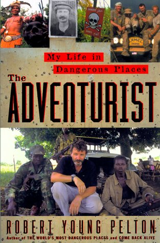 9780385495677: The Adventurist: My Life in Dangerous Places