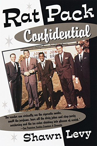 Rat Pack Confidential: Frank, Dean, Sammy, Peter, Joey and the Last Great Show Biz Party: Levy, ...
