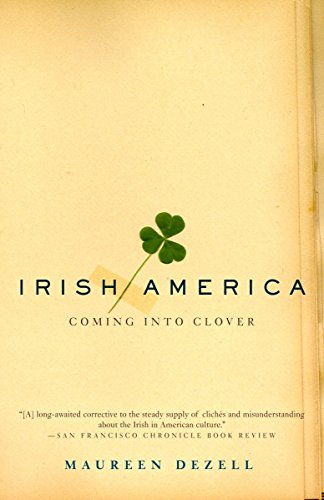 9780385495967: Irish America: Coming Into Clover