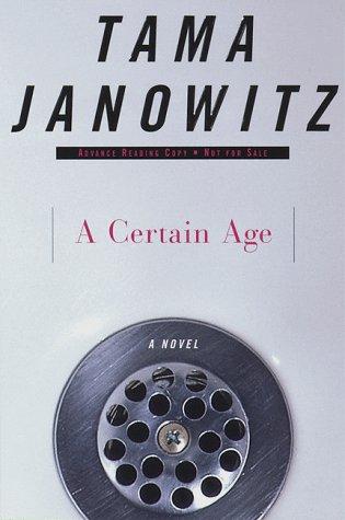 A Certain Age: Janowitz, Tama