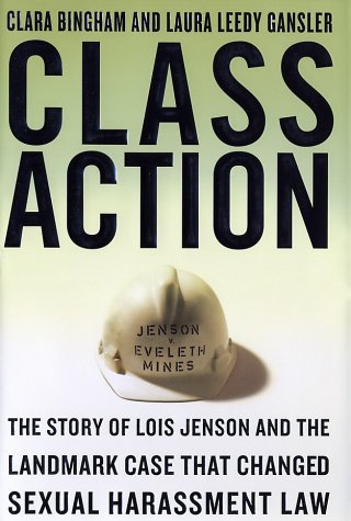 9780385496124: Class Action: The Story of Lois Jenson and the Landmark Case that Changed Sexual Harassment Law