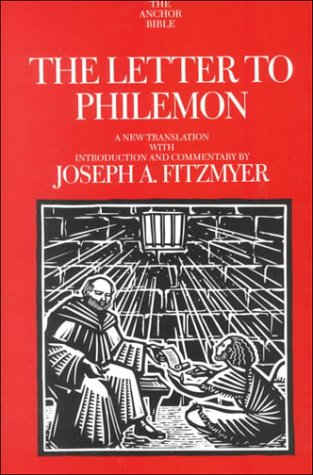 The Letter to Philemon: A New Translation With Introduction and Commentary By Joseph A. Fitzmyer
