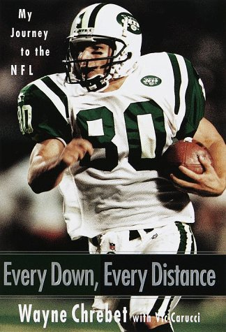 Every Down, Every Distance: My Journey to the NFL: CHREBET, Wayne; CARUCCI, Vic