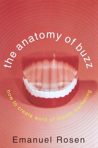 9780385496674: The Anatomy of Buzz: How to Create Word of Mouth Marketing