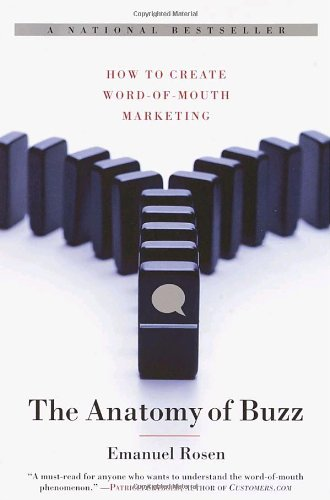 9780385496681: The Anatomy of Buzz: How to Create Word of Mouth Marketing